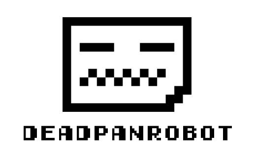 Deadpan Robot